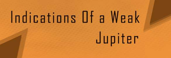 Indications of Weak Jupiter in Indian Astrology