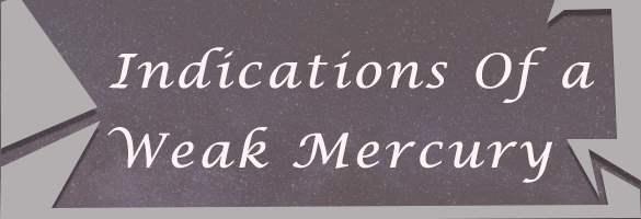 Indications of Weak Mercury in Indian Astrology